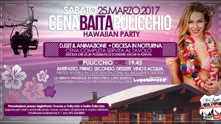 Cena Baita Pulicchio Abetone con discesa notturna – Hawaiian Party