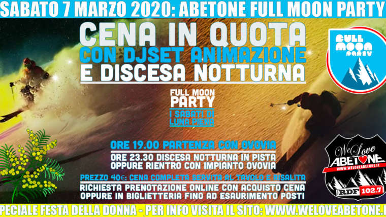 Full Moon Party & Festa della donna: Cena in quota Ovovia Abetone – Sabato 7 Marzo 2020